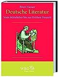 Deutsche Literatur: Vom Mittelalter bis zur Frühen Neuzeit (Band I)