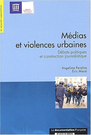 Médias et violences urbaines : Débats politiques et construction journalistique