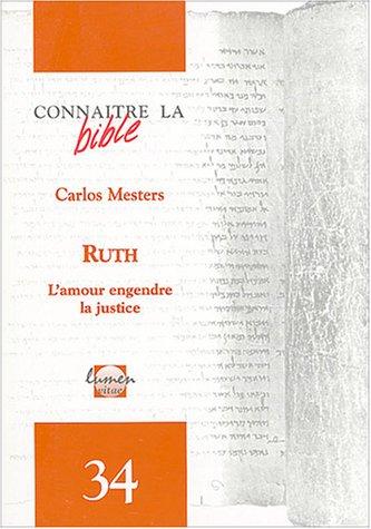 Ruth : L'amour engendre la justice