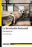 La Revolución Industrial: Una nueva era (Historia Y Literatura - Nueva Biblioteca Básica De Historia)