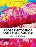Adobe Photoshop and Corel Painter