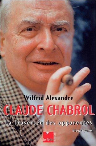 Claude Chabrol : La Traverse des apparences