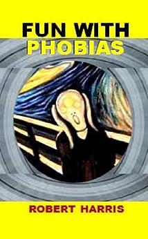 Fun With Phobias (English Edition) von [Harris, Robert]
