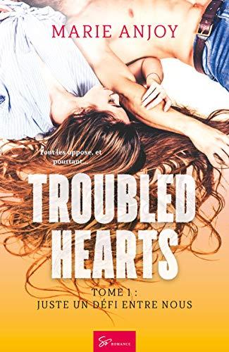 Troubled hearts - Tome 1: Juste un défi entre nous