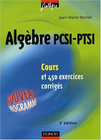 Cours de mathématiques - Algèbre PCSI-PTSI - Cours et exercices corrigés - MPSI, PCSI, PTSI et MP, PSI, PC, PT