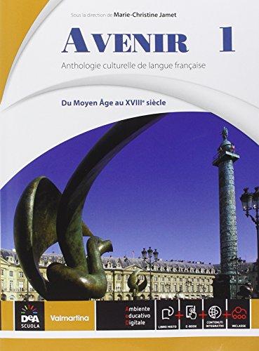 Avenir. Anthologie culturelle de langue français. Per le Scuole superiori. Con e-book. Con espansione online: 1