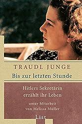 Bis Zur Letzten Stunde; Hitlers Sekretarin Erzahlt Ihr Leben