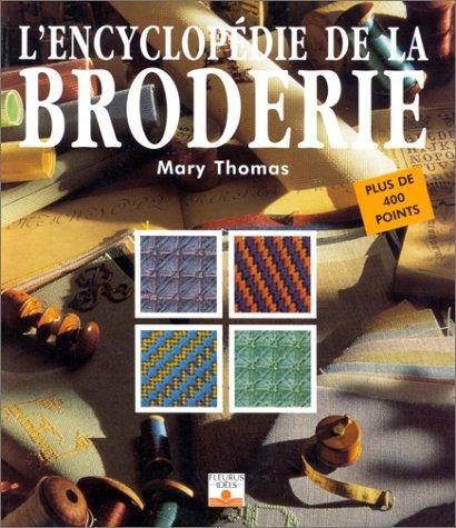 L'Encyclopédie de la broderie : Plus de quatre cents points