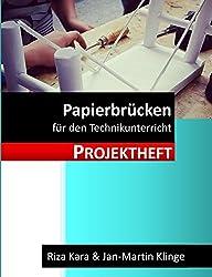 Projektheft: Papierbrücken: für den Technikunterricht (Arbeitslehre unterrichten, Band 4)