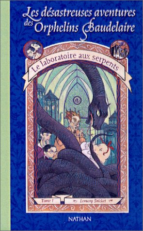 Les Desastreuses Aventures DES Orphelins Baudelaire: Le Laboratoire Aux Serpents (Series of Unfortunate Events)