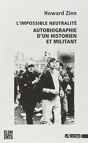 L'impossible neutralit : Autobiographie d'un historien et militant
