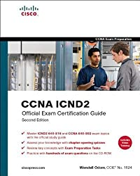 CCNA ICND2 Official Exam Certification Guide (CCNA Exams 640-816 and 640-802) (2nd Edition) by Wendell Odom (2007-09-09)