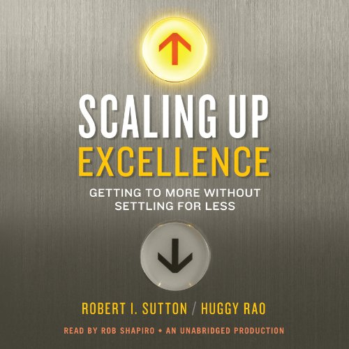 scaling-up-excellence-getting-to-more-without-settling-for-less