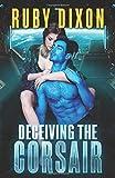 Deceiving The Corsair: A SciFi Alien Romance (Corsairs, Band 4)