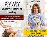 Reiki Energy Treatment HealingThe Hands Treatment Reiki Practice with Reiki Master: With Reiki Animal Healing Healing Your Animal With Reiki Box Set Collection