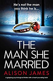 The Man She Married: A gripping psychological thriller with a heart-pounding twist (English Edition)