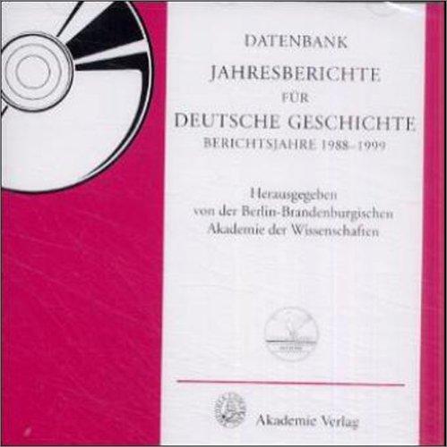 Jahresberichte für deutsche Geschichte, Berichtsjahre 1988-1999, 1 CD-ROMFür Windows ab 3.1. Hrsg. v. d. Berlin-Brandenburg. Akademie d. Wissenschaften