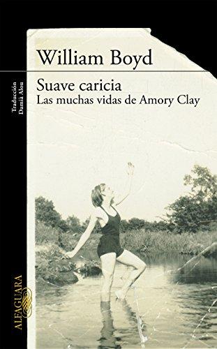 Suave caricia: Las muchas vidas de Amory Clay