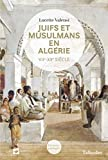 Juifs et musulmans en Algérie - VIIe-XXe siècle
