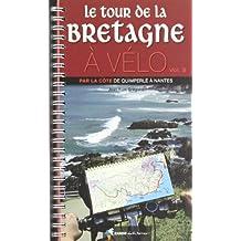 Le tour de Bretagne à vélo : Volume 3, Par la côte de Quimperlé à Nantes