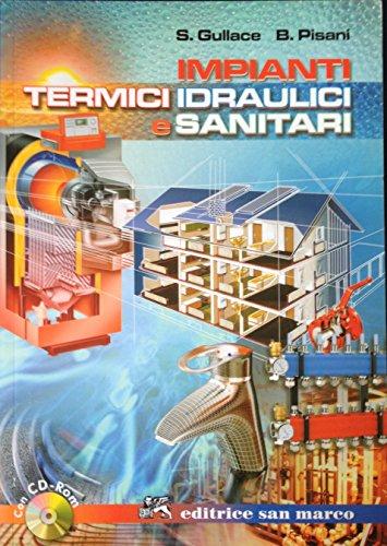 Impianti termici, idraulici e sanitari. A norma della Legge 10/91 e DPR 551/99. Per le Scuole superiori. Con CD-ROM