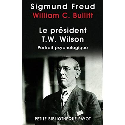 Le président Thomas Woodrow Wilson : Portrait psychologique