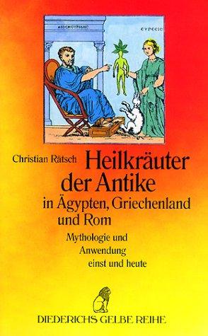 Heilkräuter der Antike in Ägypten, Griechenland und Rom - Mythologie und Anwendung einst und heute