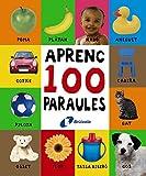 Aprenc 100 paraules (Catalá - A Partir De 0 Anys - Projecte De 0 A 3 Anys - Llibres Lògics)