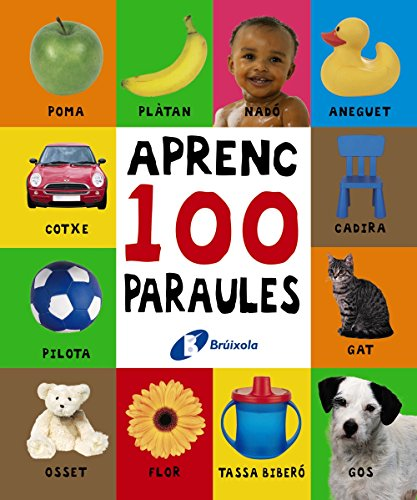Aprenc 100 Paraules (Catalá - A Partir De 0 Anys - Projecte De 0 A 3 Anys - Lli