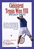 Consistent Tennis Wins VIII: Specialty Shots [DVD] [Region 1] [US Import] [NTSC]