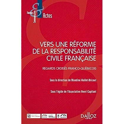 Vers une réforme de la responsabilité civile française. Regards croisés franco-québécois - Nouveauté