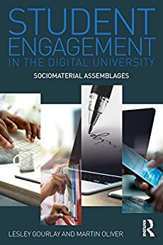 Student Engagement in the Digital University: Sociomaterial Assemblages by [Gourlay, Lesley, Oliver, Martin]