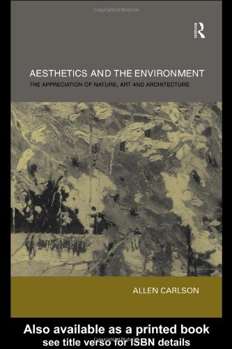 Aesthetics and the Environment: The Appreciation of Nature, Art and Architecture