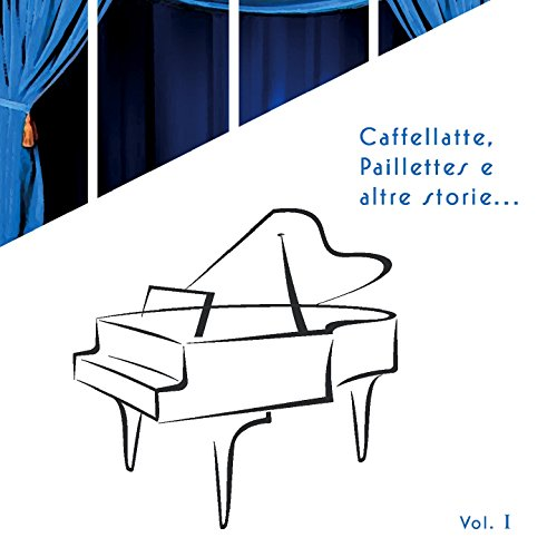 Caffellatte, paillettes e altre storie, Vol. 1