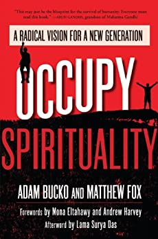 Occupy Spirituality: A Radical Vision for a New Generation (Sacred Activism) by [Bucko, Adam, Fox, Matthew]