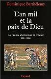 Telecharger Livres L AN MIL ET LA PAIX DE DIEU La France chretienne et feodale 980 1060 (PDF,EPUB,MOBI) gratuits en Francaise