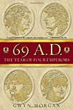 69 A.D.: The Year of Four Emperors: The Year of the Four Emperors