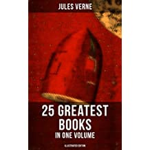 JULES VERNE: 25 Greatest Books in One Volume (Illustrated Edition): Science Fiction and Action & Adventure Classics: 20000 Leagues Under the Sea, Around ... From Earth to Moon... (English Edition)