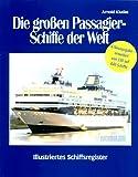 Die großen Passagierschiffe der Welt. Illustriertes Register aller 640 Passagierschiffe der Welt bei Amazon kaufen