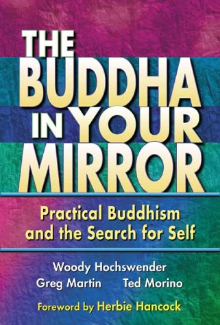 BUDDHA IN YOUR MIRROR: Practical Buddhism and the Secret Search for Self
