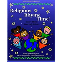 Religious Rhyme Time!: Nursery Rhymes About Early Believers: Volume 1 (Early Believers: Abrahamic Children's Books)