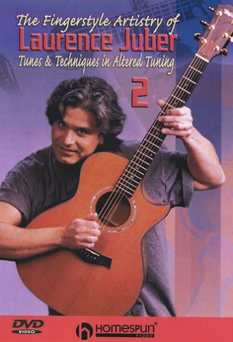 The Fingerstyle Artistry Of Laurence Juber: Volume 2 - Altered Tuning [UK Import]