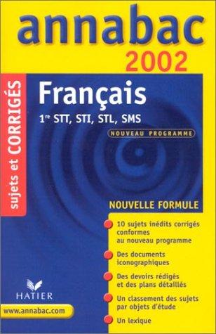 Français 1ère séries technologiques STT, STI, STL, SMS. Corrigés 2002 par Sylvie Dauvin, Jacques Dauvin