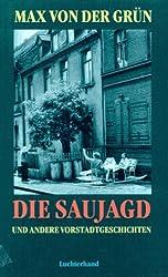 Die Saujagd und andere Vorstadtgeschichten: Erzählungen