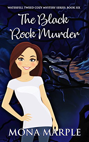 The Black Rock Murder (Waterfell Tweed Cozy Mystery Series Book 6) (English Edition)