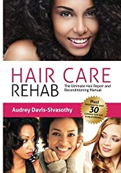 Hair Care Rehab: The Ultimate Hair Repair & Reconditioning Manual by Audrey Davis-Sivasothy (2012-04-11)