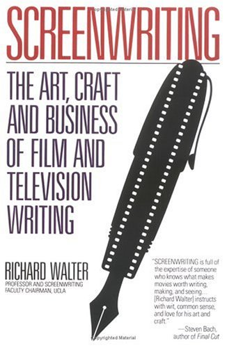 Screenwriting: The Art, Craft, and Business of Film and Television Writing (Plume)