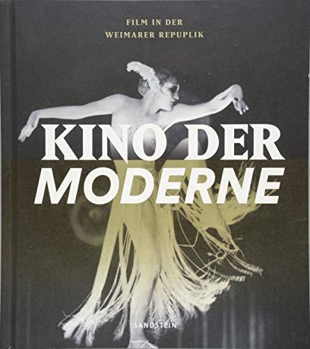 Kino der Moderne: Film in der Weimarer Republik