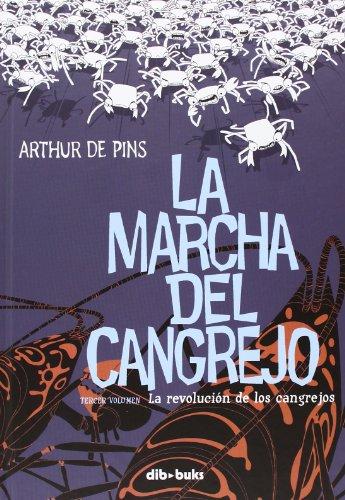 La Marcha Del Cangrejo 3. La Revolución De Los Cangrejos (Aventúrate) por Arthur de Pins