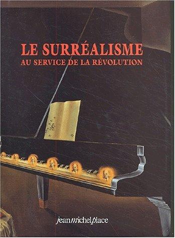 Le Surréalisme au service de la révolution. : Collection complète : numéros 1 à 6 Juillet 1930 à Mai 1933